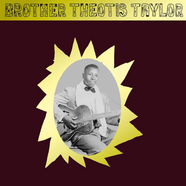 Brother Theotis Taylor - Brother Theotis Taylor