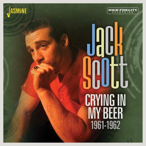 Jack Scott - Crying In My Beer 1961-1962