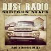 Dust Radio - Shotgun Shack