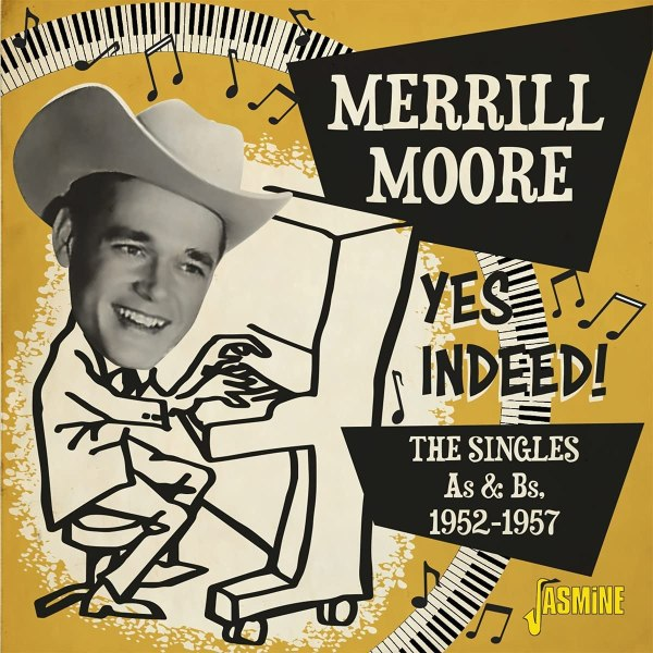 Merrill Moore - Yes Indeed! The Singles As & Bs 1952-1957