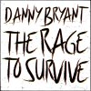 Danny Bryant - The Rage To Survive