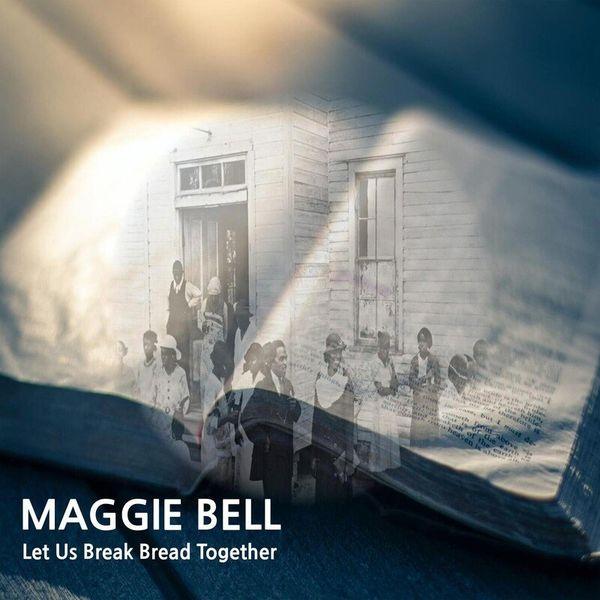 Maggie Bell - Let Us Break Bread Together