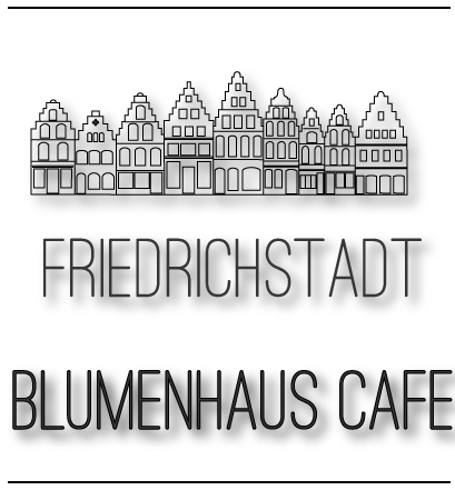 Blumenhaus Cafe Friedrichstadt