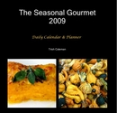 The Seasonal Gourmet 2009