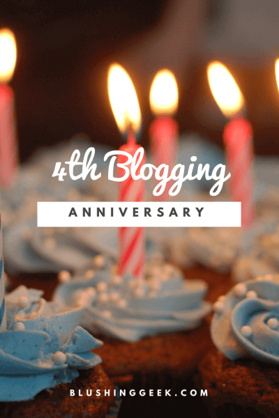 4th Blogging Anniversary | Blushing Geek