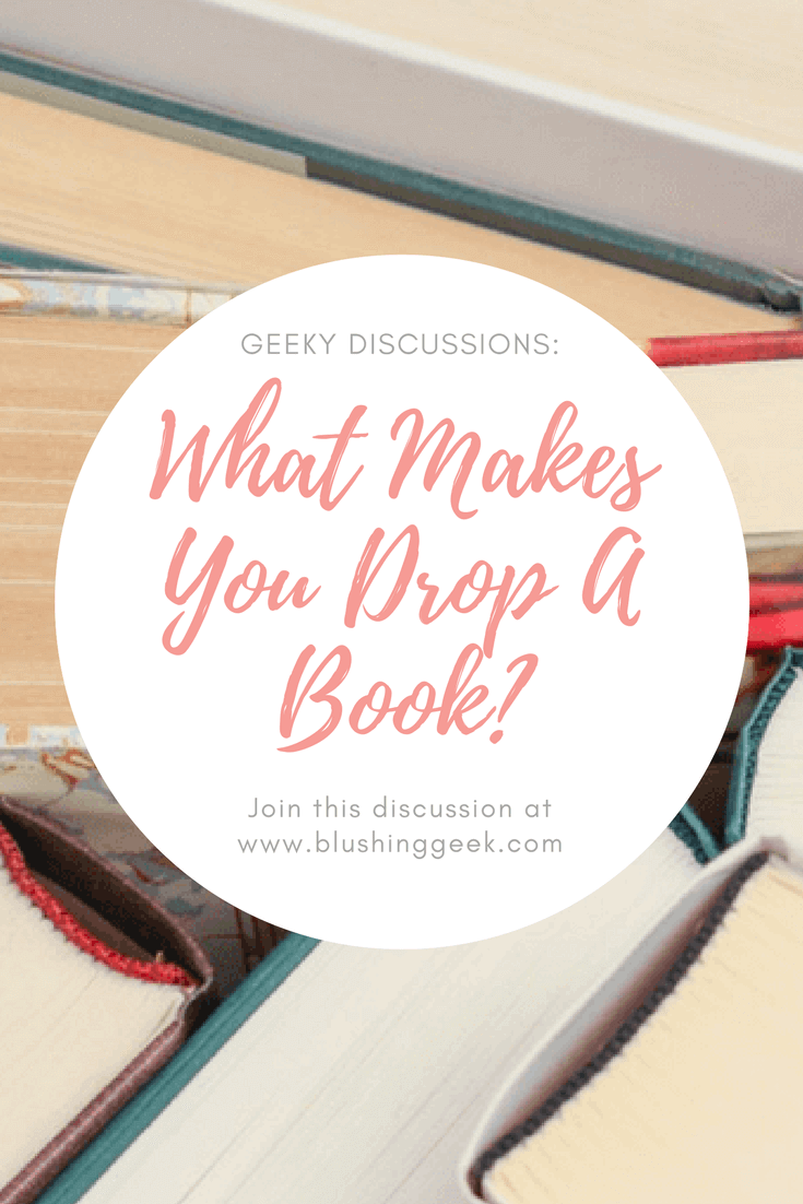 What Makes You Decide to Drop A Book? | Blushing Geek