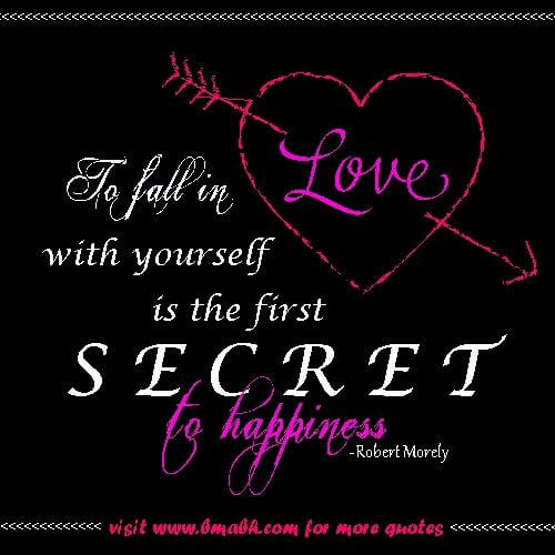 secret of happiness quotes picture on www.bmabh.com - To fall in love with yourself is the first secret of happinesss.