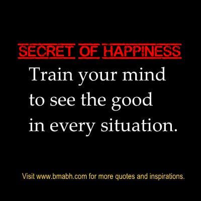 secret of happiness quotes picture on www.bmabh.com. Be Happy, Live the life you love!