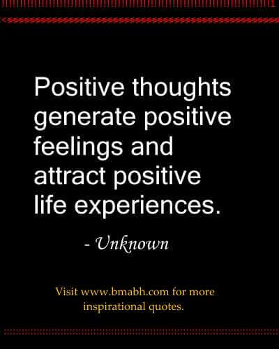Positive quotes-Positive thoughts generate positive feelings and attract positive life experiences