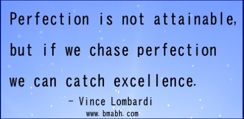 inspirational uplifting quotes by Vince Lombardi-Perfection is not attainable, but if we chase perfection we can catch excellence