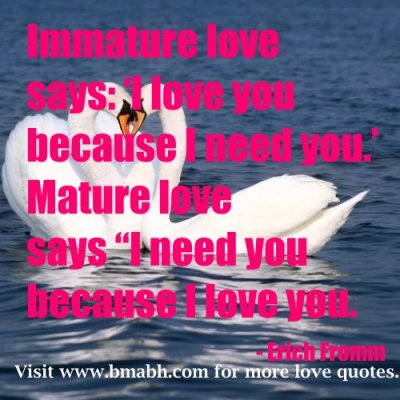 i love you quotes for husband with pictures-Immature love says I love you because I need you Mature love says I need you because I love you