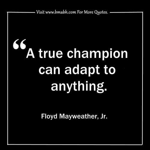 Inspirational change quotes with images on www.bmabh.com - A true champion can adapt to anything