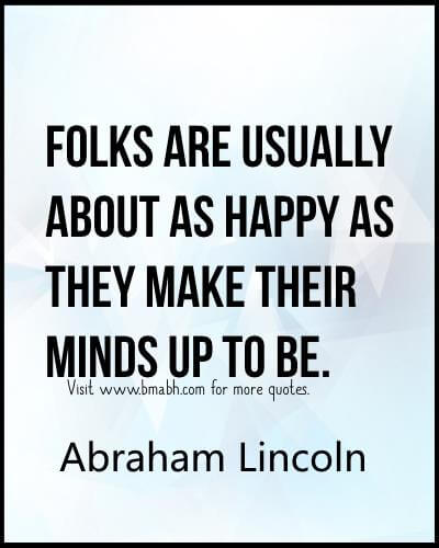 Famous Abraham Lincoln Quotes Image on www.bmabh.com #Famous # Happiness