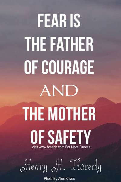 Inspirational Fear Quotes Images On www.bmabh.com-Fear is the father of courage and the mother of safety