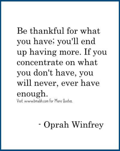 Famous Oprah Winfrey Quotes-Be thankful for what you have