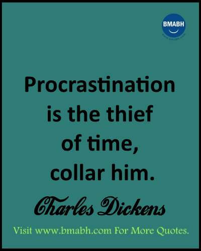 Procrastination Quotes - Quotes to inspire you to stop procrastination and not putting things off