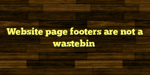 Website page footers are not a wastebin