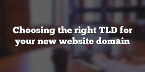 Choosing the right TLD for your new website domain