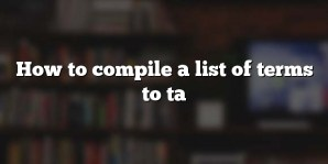 How to compile a list of terms to ta