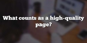 What counts as a high-quality page?