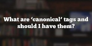 What are 'canonical' tags and should I have them?