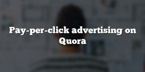 Pay-per-click advertising on Quora