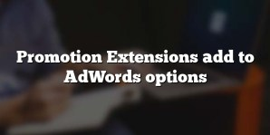 Promotion Extensions add to AdWords options