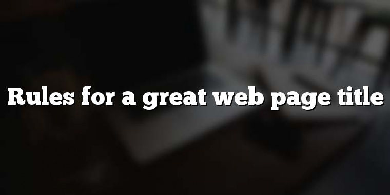 Rules for a great web page title