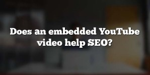 Does an embedded YouTube video help SEO?