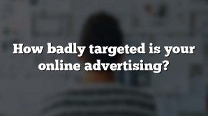 How badly targeted is your online advertising?
