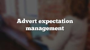 Advert expectation management