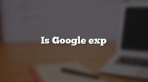 Is Google exp