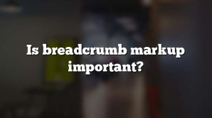 Is breadcrumb markup important?