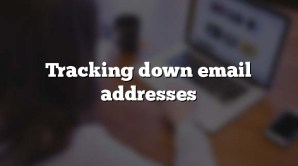 Tracking down email addresses