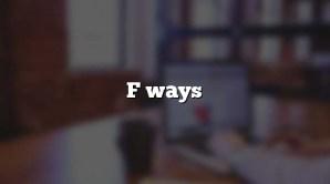 F ways