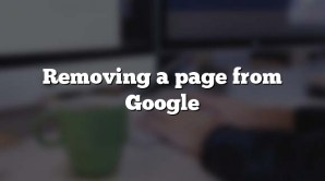 Removing a page from Google