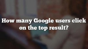 How many Google users click on the top result?