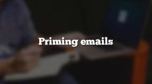 Priming emails