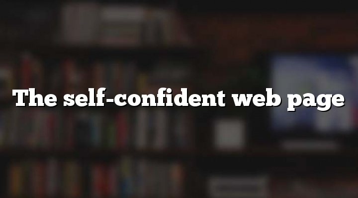 The self-confident web page