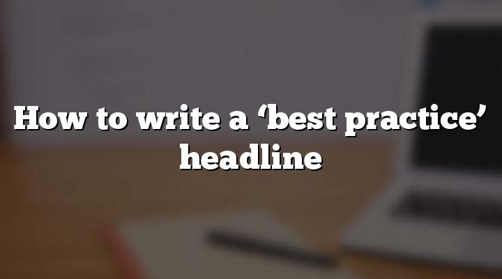 How to write a 'best practice' headline