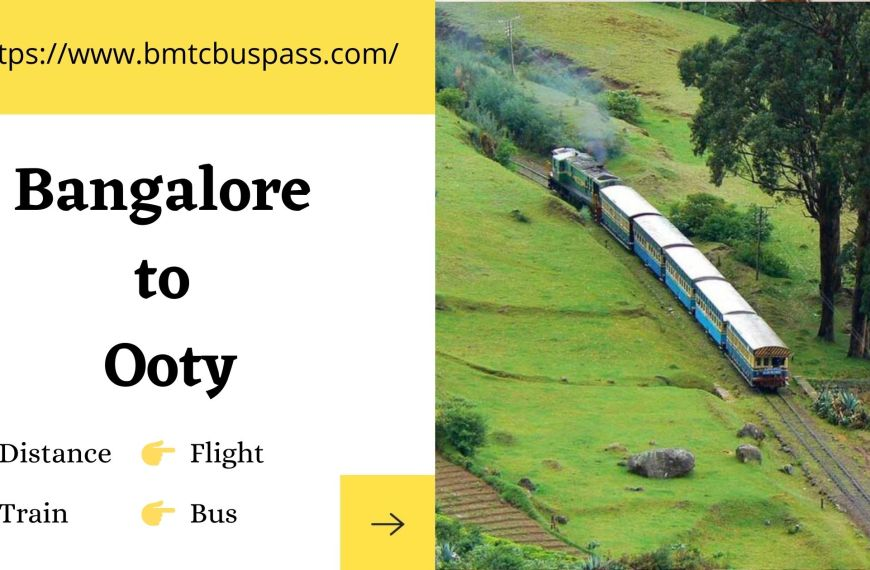 Bmtc Bangalore to Ooty distance | Bus | train | flight timings