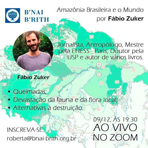 Dia 9 de dezembro, às 19h30, pela plataforma Zoom, a palestra Amazônia Brasileira e o Mundo, ministrada por Fábio Zuker