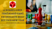 10 Board Games that Board Game Enthusiasts Must Buy this New Year