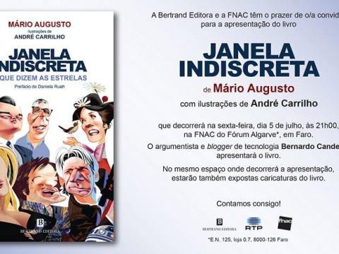 A Bertrand Editora e a FNAC têm o prazer de o/a convidar para a apresentação do livro «Janela Indiscreta», de Mário Augusto, com ilustrações de André Carrilho, que decorrerá na sexta-feira