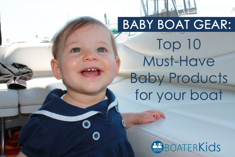 582ee971 A round-up of the must-have baby boat gear and essential baby products when  bringing a baby or infant on the boat... and why you need them