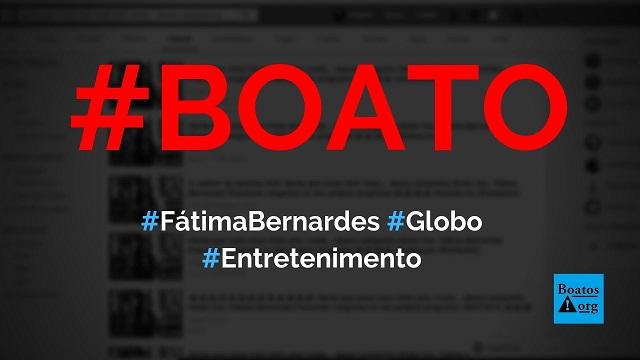 Fátima Bernardes divulga hashtag #globolixo no programa Encontro e passa vergonha, diz boato (Foto: Reprodução/Facebook)