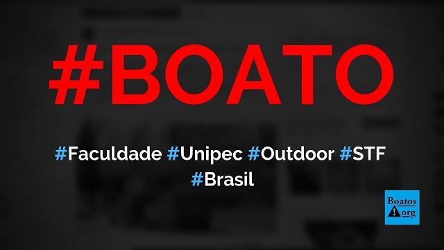 Faculdade Unipec, de São Paulo, usa fotos de ministros do STF em um outdoor, diz boato (Foto: Reprodução/Facebook)