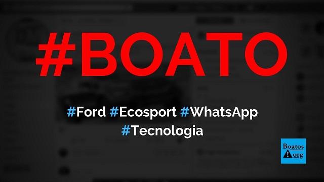 Ford está distribuindo 500 carros Ecosport gratuitos em site no WhatsApp, diz boato (Foto: Reprodução/Facebook)