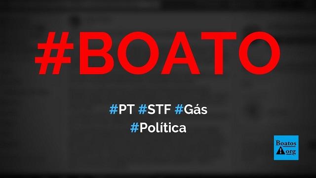 PT entrou com ação no STF para impedir que Bolsonaro reduza preço do gás, diz boato (Foto: Reprodução/Facebook)