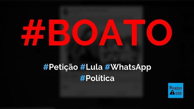 Petição Lula Livre contribui para liberdade do ex-presidente Lula, diz boato (Foto: Reprodução/Facebook)
